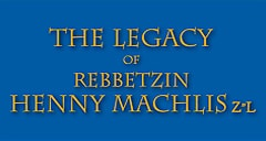 Henny Machlis: A Truly Great Jewish Woman